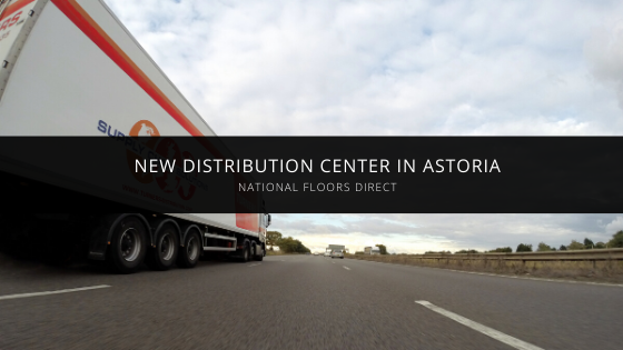 National Floors Direct Opens New Distribution Center in Astoria