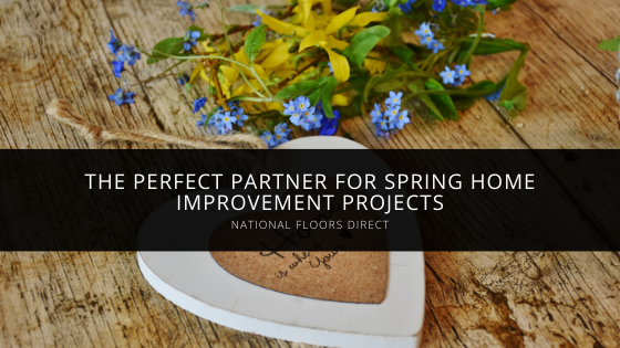 National Floors Direct the Perfect Partner for Spring Home Improvement Projects
