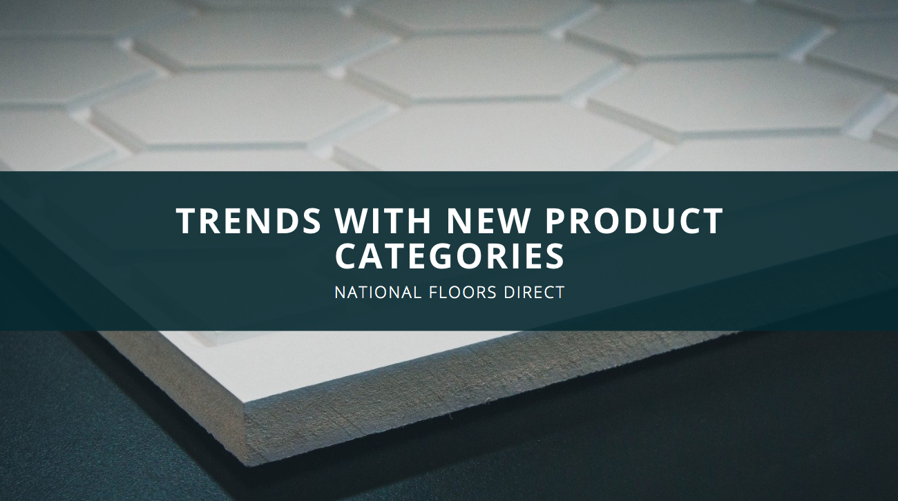 National Floors Direct Embraces Trends with New Product Categories